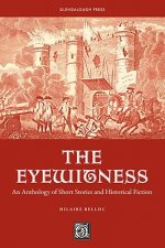 Eyewitness: An Anthology of Short Stories & Historical Ficti