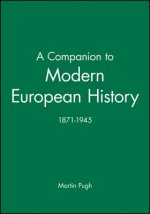 Blackwell Companion to Modern European History, 1871-1945