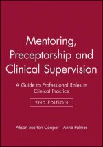 Mentoring, Preceptorship and Clinical Supervision
