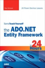Sams Teach Yourself the ADO.NET Entity Framework in 24 Hours