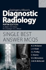 Grainger & Allison's Diagnostic Radiology 5th Edition Single Best Answer MCQs