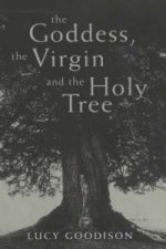 Goddess, the Virgin and the Holy Tree