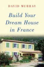 Build Your Dream House in France