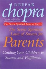Seven Spiritual Laws Of Success For Parents