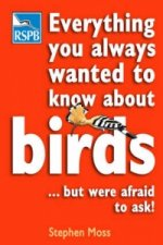 Everything You Always Wanted to Know About Birds ...But Were