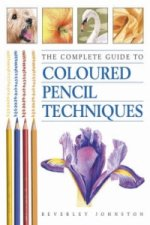 Complete Guide to Coloured Pencil Techniques