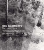 John Blakemore's Black and White Photography Workshop