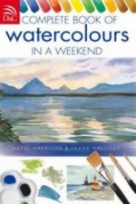 Complete Book of Watercolours in a Weekend
