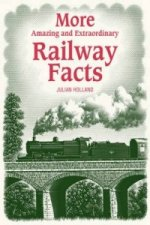 More Amazing and Extraordinary Railway Facts