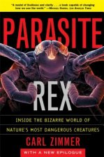 Parasite Rex: Inside the Bizarre World of Nature's Most Dang