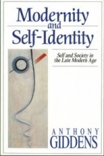 Modernity and Self-identity - Self and Society in Late Modern Age
