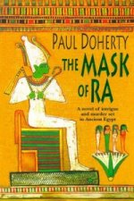 Mask of Ra (Amerotke Mysteries, Book 1)