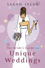 Bride's Guide to Unique Weddings