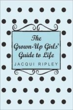 Grown Up Girl's Guide to Life
