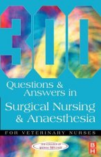 300 Questions and Answers in Surgical Nursing and Anaesthesi