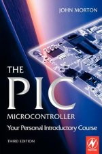 PIC Microcontroller: Your Personal Introductory Course