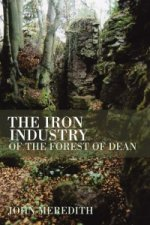 Iron Industry of the Forest of Dean