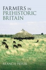 Farmers in Prehistoric Britain
