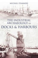 Industrial Archaeology of Docks and Harbours