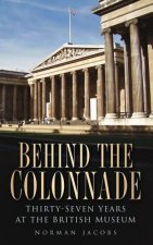 Behind the Colonnade