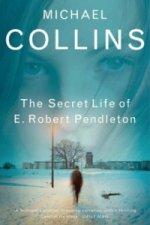 Secret Life of E. Robert Pendleton