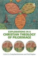 Explorations in a Christian Theology of Pilgrimage