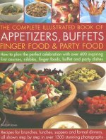 Complete Illustrated Book of Appetizers, Buffets, Finger Foo