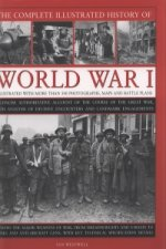 Complete Illustrated History of World War One
