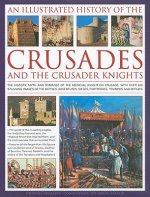 Illustrated History of the Crusades and Crusader Knights