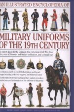 Illustrated Encyclopaedia of Military Uniforms of the 19th C
