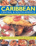 Illustrated Food and Cooking of the Caribbean, Central and S