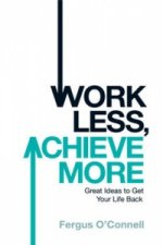Work Less, Achieve More