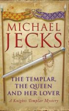 Templar, the Queen and Her Lover (Knights Templar Mysteries 24)