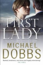 First Lady: An unputdownable thriller of politics and power