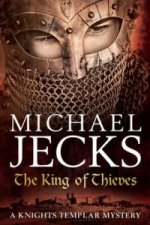King Of Thieves (Knights Templar Mysteries 26)