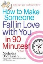 How to Make Someone Fall in Love with You in 90 Minutes or L
