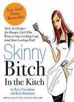 Skinny Bitch in the Kitch