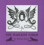 Edward Gorey the Hapless Child