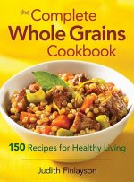 Complete Whole Grains Cookbook
