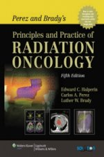 Perez and Brady's Principles and Practice of Radiation Oncol
