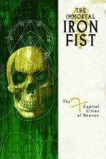 Immortal Iron Fist Vol.2: The Seven Capital Cities Of Heaven