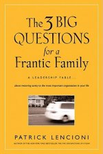 Three Big Questions for a Frantic Family
