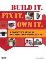Build It. Fix It. Own It
