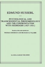 Psychological and Transcendental Phenomenology and the Confrontation with Heidegger (1927-1931)