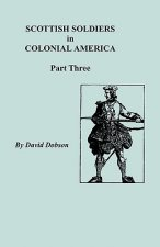 Scottish Soldiers in Colonial America, Part Three