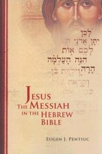 Jesus the Messiah in the Hebrew Bible