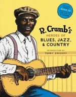 R. Crumb Heroes of Blues, Jazz & Country