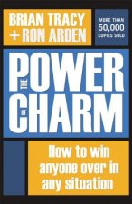Power of Charm: How to Win Anyone Over in Any Situation