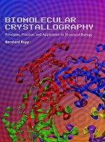 Biomolecular Crystallography: Principles, Practice, and Appl