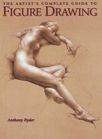 Artist's Complete Guide to Figure Drawing